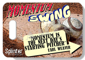 Momentum Swing - Earl Weaver Quote