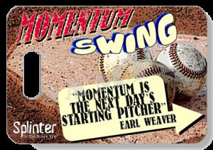 Momentum Swing - Earl Weaver Quote