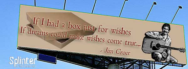 A Box Just For Wishes - Jim Croce Quote