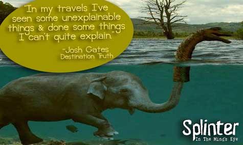 Seen Unexplainable Things - Josh Gates Quote
