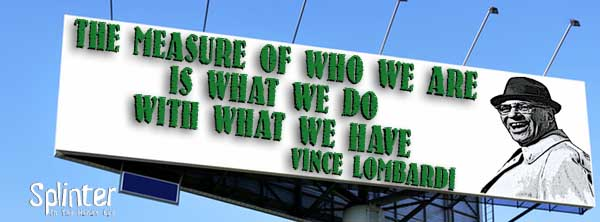 Vince Lombardi Quote - What we do with what we have