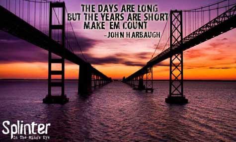 John Harbaugh Quote - Make 'em Count