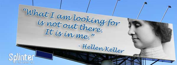 It is in me - Helen Keller Quote